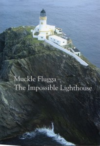 Muckle Flugga - The Impossible Lighthouse